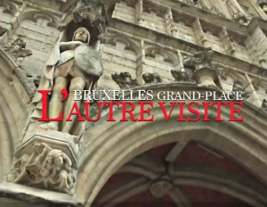 Bruxelles Grand Place l'autre visite